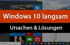 Windows 10 & 7 langsam:...