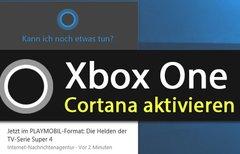 Xbox One: Cortana aktivieren...