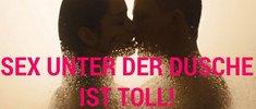 Sex unter der Dusche ist toll: Und 15 weitere, extrem fragwürdige Dinge, die dir nur das Kino beibringen kann