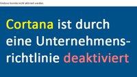 Lösung: Cortana ist durch eine Unternehmensrichtlinie deaktiviert