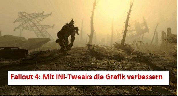 Fallout 4: Mit INI-Tweaks bessere Grafik rausholen - So geht's