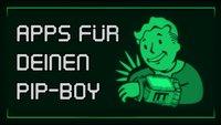 Fallout 4: Die besten Apps für deinen Pip-Boy
