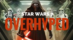 Star Wars 7-Hype: 6 Dinge, die uns den Film doch noch ruinieren könnten