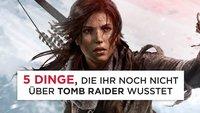 5 Dinge, die ihr über Tomb Raider noch nicht wusstet