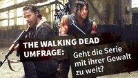 The Walking Dead: Brutal egal – Geht die Zombie-Serie mit ihrer Gewaltdarstellung zu weit? (+Umfrage)