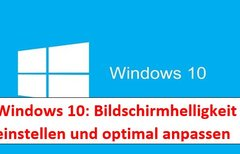 Windows 10: Bildschirm heller...