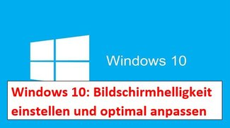 Windows 10: Bildschirm heller machen - so geht's