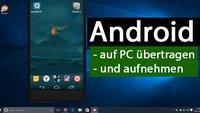 Android-Bildschirm auf PC übertragen und aufnehmen (ohne Root) – so gehts