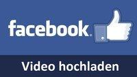 Facebook: Video hochladen – So geht's