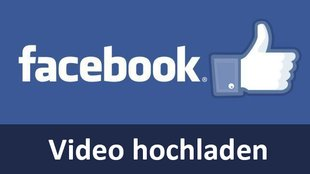 Facebook: Video hochladen – So geht's