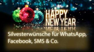Neujahrswünsche 2017 für WhatsApp, SMS & Co.: Lustige & schöne Sprüche für Silvester