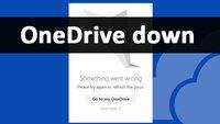 OneDrive down – Das könnt ihr tun