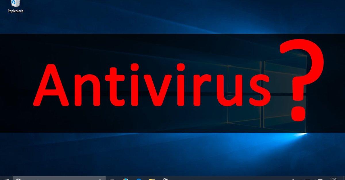 Windows-10-Antivirus: Braucht Man überhaupt Einen