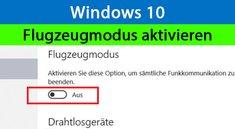 Windows 10: Flugzeugmodus aktivieren / deaktivieren – Anleitung