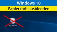 Windows 10: Papierkorb ein- und ausblenden – so geht's