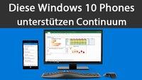 Welche Windows 10 Phones unterstützen Continuum? – Diese hier