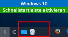 Windows 10: Schnellstartleiste aktivieren – So geht's (Quick Launch)