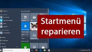 Windows 10: Startmenü reparieren, wenn es nicht mehr geht