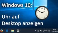 Windows 10: Analoge Uhr anzeigen auf Desktop & in Taskleiste – so geht's