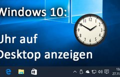 Windows 10: Uhr auf Desktop...