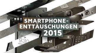 Die größten Smartphone-Enttäuschungen 2015: Was war das denn, bitte?!