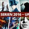 Neue Serien 2016: Unsere Top-Liste der neuen Serien-Saison - inklusive aller Trailer -...