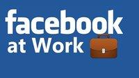 Facebook at Work: Facebook auch auf der Arbeit nutzen