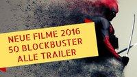 Neue Filme 2016: Die 50 wichtigsten Kinofilme in der großen Blockbuster-Vorschau + alle Trailer!