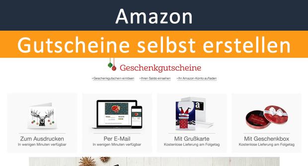 Amazon Gutschein Selbst Erstellen So Geht S