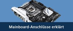 Mainboard-Anschlüsse & -Aufbau: Übersicht & Erklärung zum Motherboard