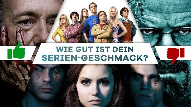Teste deinen Serien-Geschmack: Sag uns, welche TV-Serie dir gefällt und wir sagen dir, wie gut dein Geschmack ist