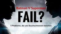 Batman V Superman: 5 Probleme, die uns echte Bauchschmerzen bereiten