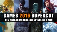 Games 2016 Supercut: Die meisterwarteten Spiele in 2 Minuten