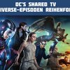 Legends of Tomorrow-Episodenguide: In dieser Reihenfolge müsst ihr Arrow, Flash und LoT...