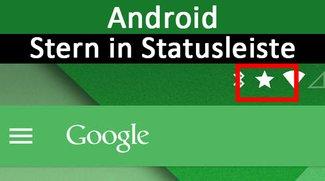 Android-Stern in Statusleiste: Was macht er? – Einfach erklärt