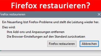 Firefox restaurieren: Was ist das? Wie rückgängig machen?
