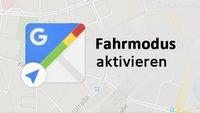 Google Maps: Fahrmodus aktivieren & Strecke voraussagen lassen