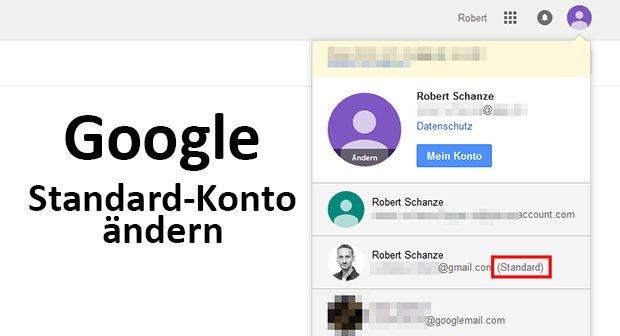 Google: Standard-Konto ändern – so geht's bei zwei und mehreren Accounts