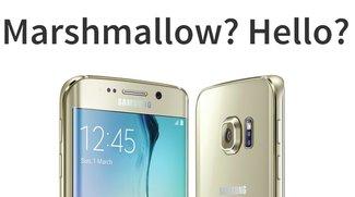 Samsung Galaxy S6-Serie: Updates auf Android 6.0 Marshmallow verzögern sich