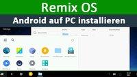 Remix OS: Android auf PC installieren – so gehts