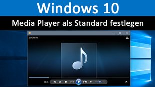 Windows 10: Media Player als Standard festlegen – So geht's
