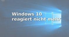 Lösung: Windows 10 friert ein und hängt sich auf