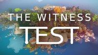 The Witness Test: Die härteste und schönste Kopfnuss des Jahres
