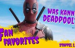 Was kann Deadpool? Und: Bricht...