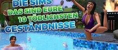 Die Sims: Das sind eure 10 tödlichsten Geständnisse
