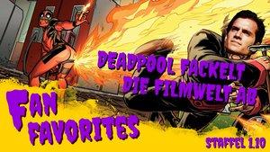 Wie der Megahit Deadpool die Filmwelt verändert und warum Daniel Brühl voll das Schnitzel ist - Fan Favorites - Staffel1.10