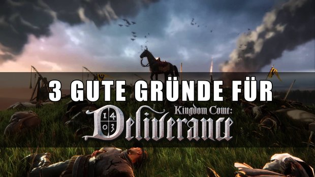 3 Gründe, warum Kingdom Come Deliverance Hit-Potential hat