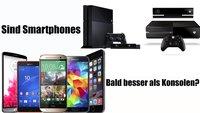 Sind selbst Smartphones bald besser als PlayStation 4 und Xbox One?