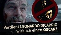 Oscars 2016: Verdient Leonardo DiCaprio wirklich den Oscar? Wie wäre es mit einem NEIN!