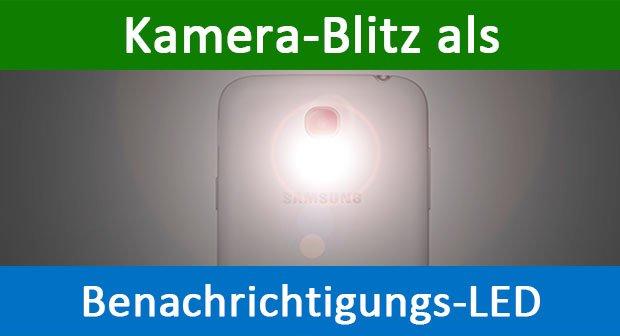Benachrichtigungs-LED: Kamera-Blitz als Anruf- und Nachrichten-Signal nutzen – so gehts